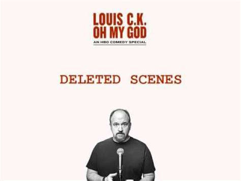 Louis CK - Oh My God: Deleted Scenes (Audio Only) - YouTube