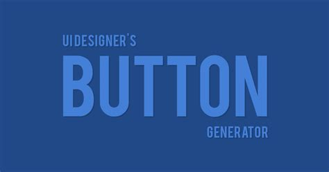 CSS Button Generator: Create HTML and CSS Button Styles
