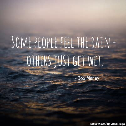 Some people feel the rain - others just get wet